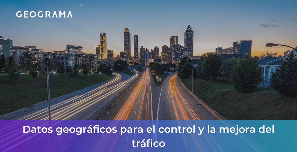 GEOGRAMA - Datos geográficos para el control y la mejora del tráfico