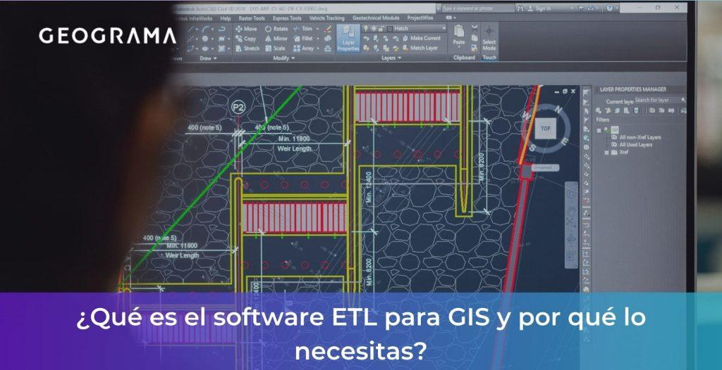 GEOGRAMA - Qué es el software ETL para GIS y por qué lo necesitas